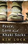 Peace, Love and Khaki Socks by Kim Lock