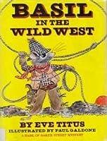 Basil in the Wild West (Basil of Baker Street, #5)