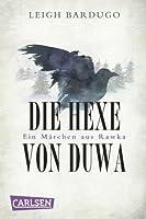 Die Hexe von Duwa (Grischa #0.5)