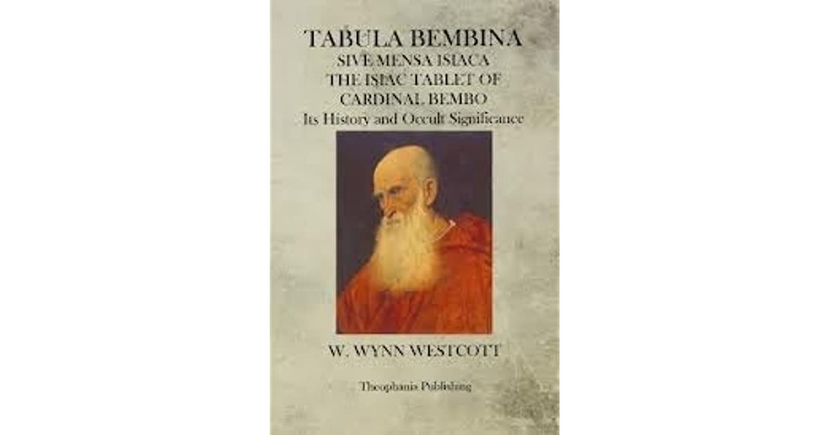 The Isiac Tablet of Cardinal Bembo: Its History and occult Significance