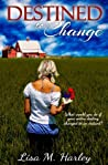 Destined to Change (Destined, #1)