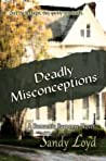 Deadly Misconceptions (Deadly, #1)