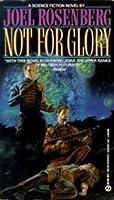 Not for Glory (Metsada Mercenary Corps, #3)