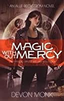 Magic Without Mercy (Allie Beckstrom #8)