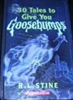30 tales to give you goosebumps by rl stine 30 tales to give you goosebumps fandeluxe Images