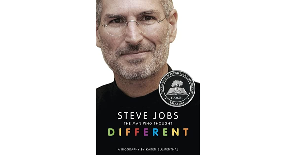 steve jobs the man who thought Steve jobs: the man who thought different written by karen blumenthal your time is limited    have the courage to follow your heart and intuition--steve jobs from the start, his path was never predictable.