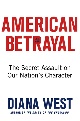 The Secret Assault on Our Nation's Character  - Diana West