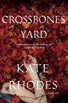 Crossbones Yard (Alice Quentin, #1)