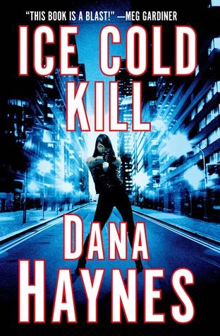 Read Ice Cold Kill Daria Gibron 1 By Dana Haynes