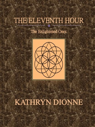 The Eleventh Hour: The Enlightened Ones