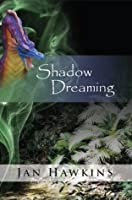 Shadow Dreaming (The Dreaming, #1)
