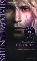 Il principe (Shadowhunters: Le origini, #2)