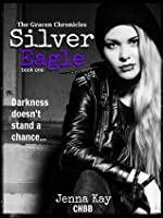 Silver Eagle (The Gracen Chronicles, #1)
