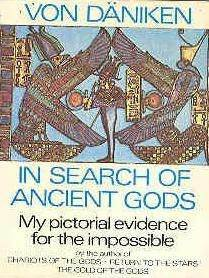 Erich von Däniken IN SEARCH OF ANCIENT GODS