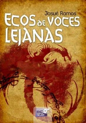 Ecos de voces lejanas by Josué Ramos
