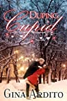 Download ebook Duping Cupid by Gina Ardito