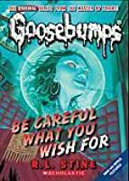 Be Careful What You Wish For... (Goosebumps, #12)