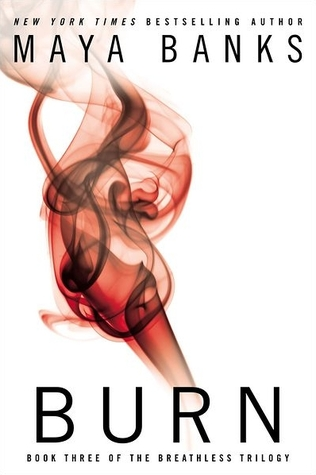 Burn (Breathless, #3) by Maya Banks