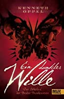 Ein dunkler Wille: Das Schicksal der Brüder Frankenstein (The Apprenticeship of Victor Frankenstein #2)
