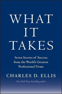 What-It-Takes-Seven-Secrets-of-Success-from-the-World-s-Greatest-Professional-Firms