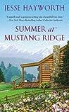 Summer at Mustang Ridge by Jesse Hayworth