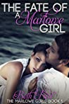The Fate Of A Marlowe Girl (Marlowe Girls, #1)