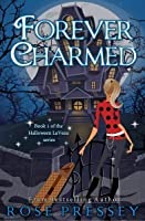 Forever Charmed (Halloween Laveau, #1)