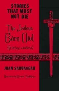 The Jealous Barn Owl: La lechuza envidiosa (Stories That Must Not Die, #13)