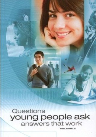 Questions Young People Ask Answers That Work Volume 2