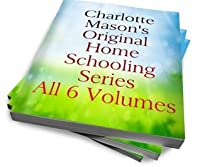Charlotte Mason's Original Homeschooling Series