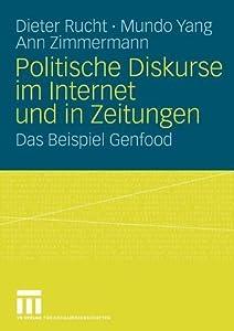 Politische Diskurse Im Internet Und in Zeitungen: Das Beispiel Genfood
