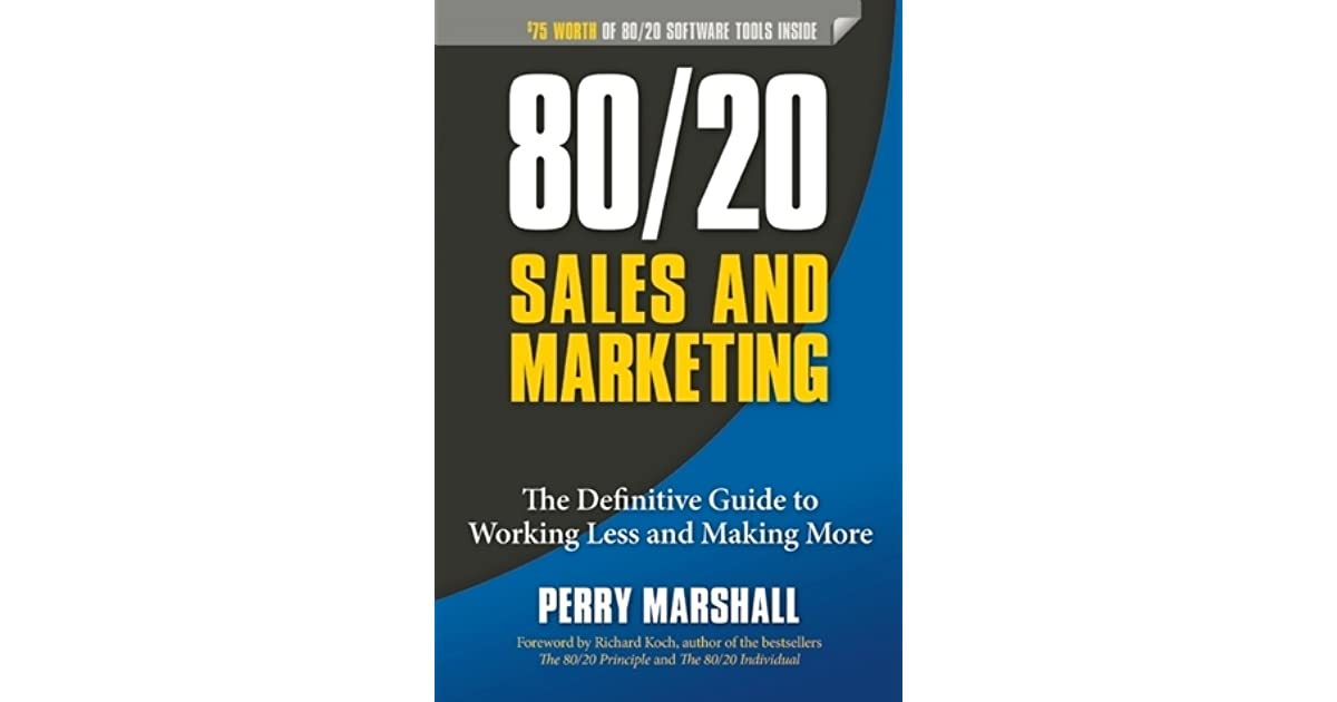 8020 sales and marketing the definitive guide to working less and 8020 sales and marketing the definitive guide to working less and making more by perry marshall fandeluxe Images