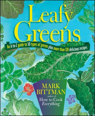 Leafy Greens by Mark Bittman