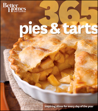 Better Homes and Gardens 365 Pies and Tarts by Better Homes and Gardens