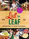 Lust for Leaf: Veggie Crowd-Pleasers to Fuel Your Picnics, Potlucks, and Ragers