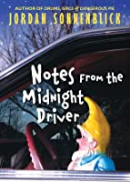 notes from the midnight driver Alex gregory: alex is the main character and he narrates the story also he is a 16 year old boy who is very dumb witted, irresponsible, but caring boy.