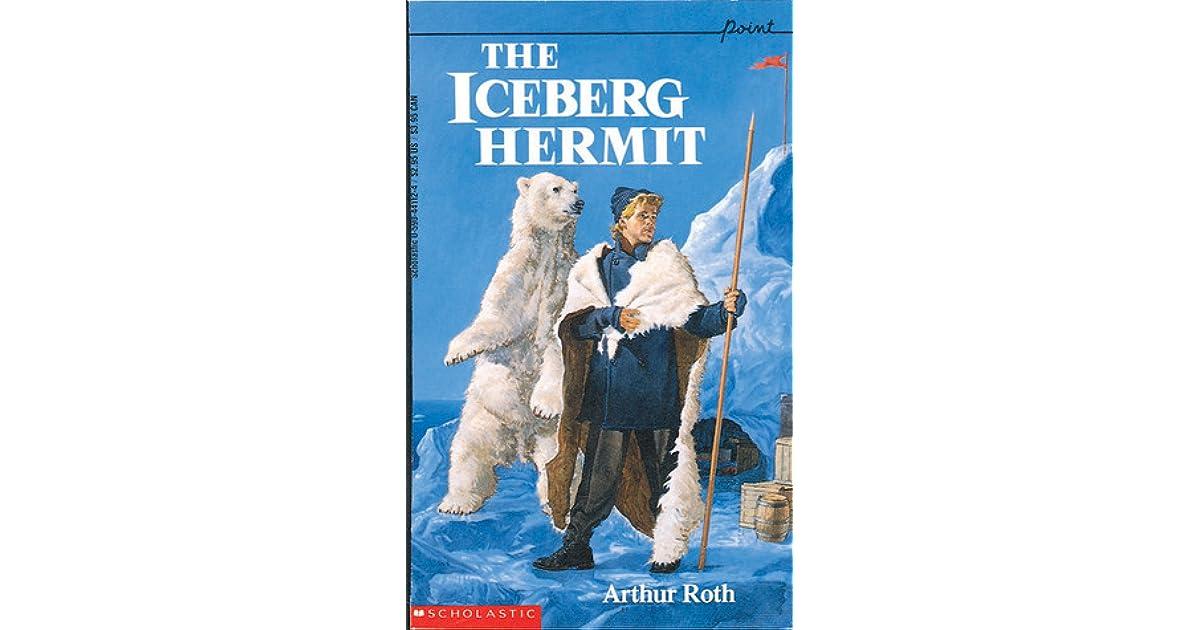 The Iceberg Hermit by Arthur J  Roth