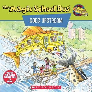The Magic School Bus Goes Upstream: A Book About Salmon Migration
