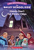 Ghosts Don't Eat Potato Chips (The Adventures of the Bailey School Kids #5)