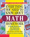 Everything You Need to Know About Math Homework: A Desk Reference for Students and Parents--Fourth to Sixth Grades