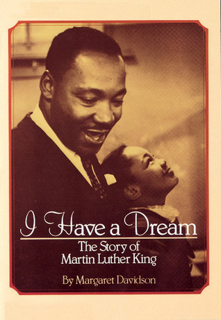 I Have A Dream The Story Of Martin Luther King By Margaret
