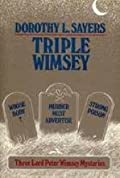 Triple Wimsey : Whose Body? / Murder Must Advertise / Strong Poison