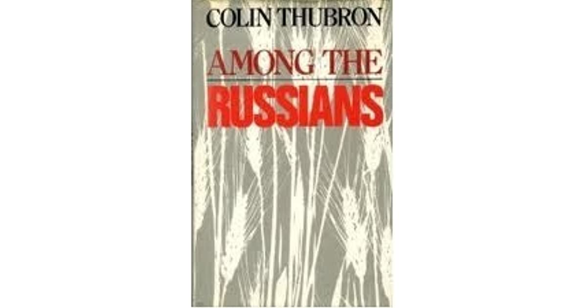 Among The Russians By Colin Thubron 4 Star Ratings