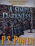 A Simple Darkness