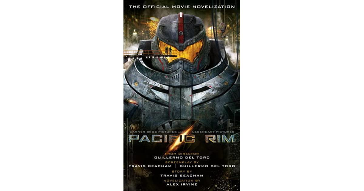 Pacific Rim: The Official Movie Novelization by Alexander C