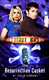Doctor Who: The Resurrection Casket (Doctor Who: New Series Adventures #9)