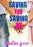 Saving You, Saving Me (You & Me Trilogy #1)
