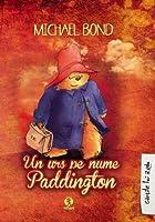 Un urs pe nume Paddington (Paddington, #1)