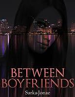 Between Boyfriends