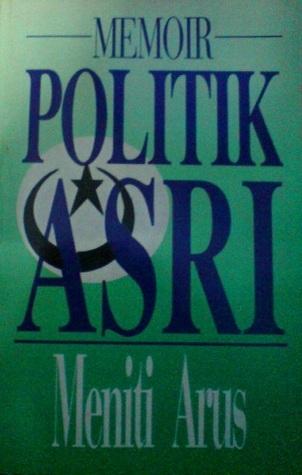 Memoir politik Asri: meniti arus Book Cover